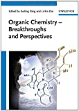Organic Chemistry: Breakthroughs and Perspectives
