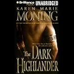 The Dark Highlander: The Highlander Series, Book 5 (       UNABRIDGED) by Karen Marie Moning Narrated by Phil Gigante