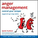 Anger Management: Control Your Temper  by Lynda Hudson Narrated by Lynda Hudson