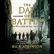 The Day of Battle Part 2: The War in Sicily and Italy, 1943-1944 | [Rick Atkinson]