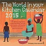 Amnesty International 2015 Amnesty World In Your Kitchen Calendar (Calendars 2015)