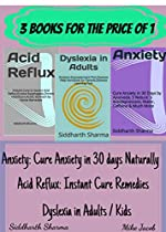 Acid Reflux, Dyslexia In Adults, Anxiety: 3 Books For The Price Of 1