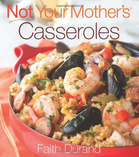 Not Your Mother's Casseroles (NYM Series) by Faith Durand