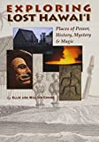 img - for Exploring Lost Hawaii: Places of Power, History, Mystery and Magic book / textbook / text book