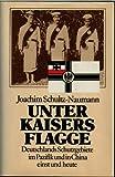 img - for Unter Kaisers Flagge: Deutschlands Schutzgebiete im Pazifik und in China einst und heute (German Edition) book / textbook / text book