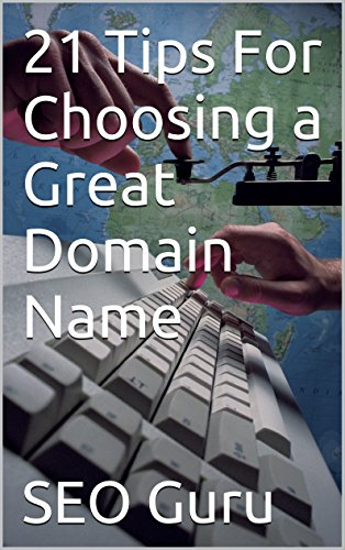 21 Tips For Choosing a Great Domain Name