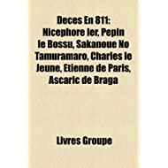 Dcs En 811: Nicphore Ier, Ppin Le Bossu, Sakanoue No Tamuramaro, Charles Le Jeune, Tienne de Paris, Ascaric de...