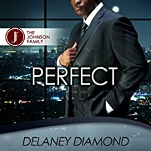 Perfect: Johnson Family, Volume 2 Audiobook by Delaney Diamond Narrated by Michael Pauley