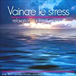 Vaincre le stress | John Mac