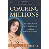 Coaching Millions: Help More People, Make More Money, Live Your Ultimate Lifestyle ~ Milana Leshinsky