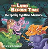 img - for The Land Before Time: The Spooky Nighttime Adventure (Land Before Time (Harperentertainment)) book / textbook / text book