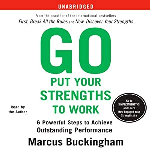 Go Put Your Strengths to Work Audiobook