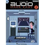 Audio Made Easy: (Or How to Be a Sound Engineer Without Really Trying) ~ Ira White