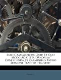 img - for Saxo Grammaticus: Quid Et Quo Modo Ad Gesta Danorum Conficienda Ex Carminibus Patrio Sermone Traditis Hauserit (Latin Edition) book / textbook / text book