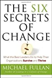 img - for The Six Secrets of Change: What the Best Leaders Do to Help Their Organizations Survive and Thrive by Fullan, Michael (2008) Hardcover book / textbook / text book