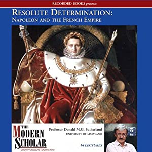 Resolute Determination: Napoleon and the French Empire | [Donald M.G. Sutherland]
