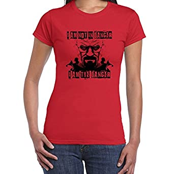 I am The Danger-Breaking Bad Style tshirt-Womens Funny ...
