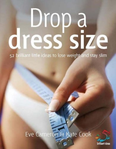 Drop a Dress Size: 52 Brilliant Little Ideas to Lose Weight and Stay Slim