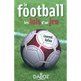 Le football. Les lois d'un jeu - 1�re �ditionpar Laurent Vall�e