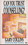 CAN YOU TRUST COUNSELLING?: 31 KEY QUESTIONS ANSWERED (0851107982) by GARY R. COLLINS