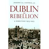 Dublin in Rebellion: A Directory 1913-1923by Joseph E.A. Connell