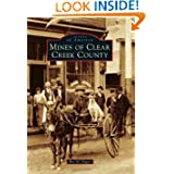 Mines of Clear Creek County (Images of America Series)