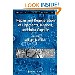 Walsh Repair and Regeneration of Ligaments Tendons and Joint Capsule OBM William R. Walsh