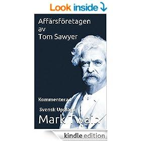 Aff�rsf�retagen av Tom Sawyer - Kommenterad - Svensk Upplaga (Swedish Edition)