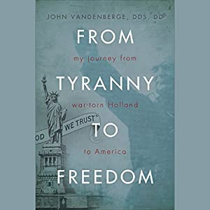 From Tyranny to Freedom Audiobook