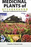 img - for Medicinal Plants of Uttarakhand: Diversity, Livelihood and Conservation book / textbook / text book