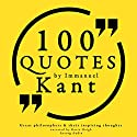 100 Quotes by Immanuel Kant (Great Philosophers and Their Inspiring Thoughts) Audiobook by Immanuel Kant Narrated by Jonathan Waite