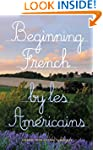 Beginning French: Lessons from a Ston...