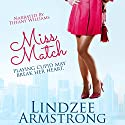 Miss Match: No Match for Love, Book 1 Audiobook by Lindzee Armstrong Narrated by Tiffany Williams