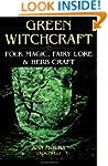 Green Witchcraft: Folk Magic, Fairy L...