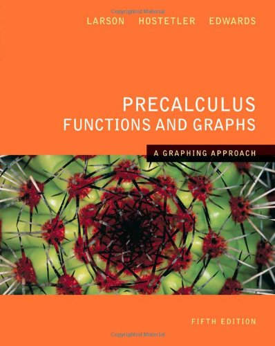 Precalculus Functions And Graphs: A Graphing Approach 5Th Edition