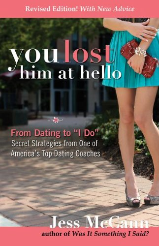 """You Lost Him at Hello: From Dating to """"I Do""""_Secrets from One of America's Top Dating Coaches"""