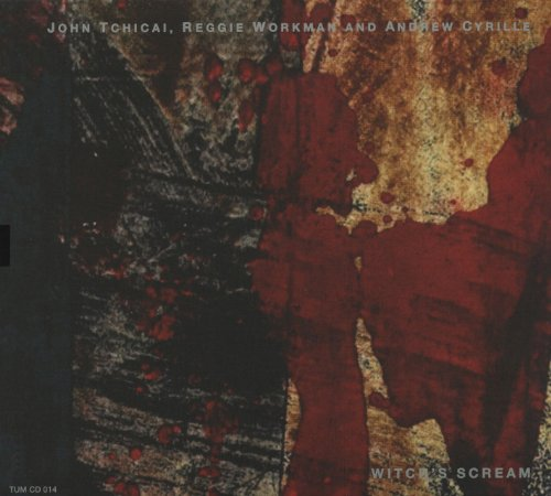 Witch's Scream by John Tchicai / Reggie Workman / Andrew Cyrille