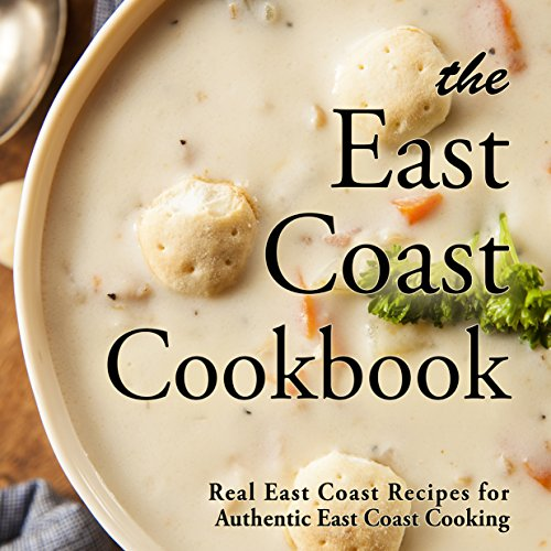 The East Coast Cookbook: Real East Coast Recipes for Authentic East Coast Cooking by BookSumo Press