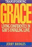 Transforming Grace: Living Confidently in God's Unfailing Love (0891096272) by Bridges, Jerry