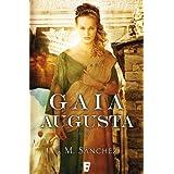 Gaia Augusta (B DE BOOKS) (Historica (ediciones B))