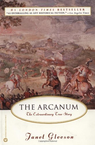 The Arcanum: The Extraordinary True Story by Janet Gleeson (2000-01-15)