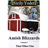 "Amish Blizzards: Volume Four: That Other One (Kindle Edition) By Sicily Yoder          Buy new: $0.99     Customer Rating:       First tagged ""amish"" by yolanda"