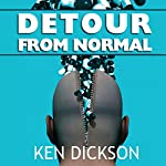 Detour from Normal | Ken Dickson