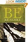Be Alert (2 Peter, 2 & 3 John, Jude):...