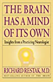 img - for The Brain Has a Mind of Its Own: Insights from a Practicing Neurologist book / textbook / text book