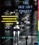 The Jazz Loft Project: Photographs an...