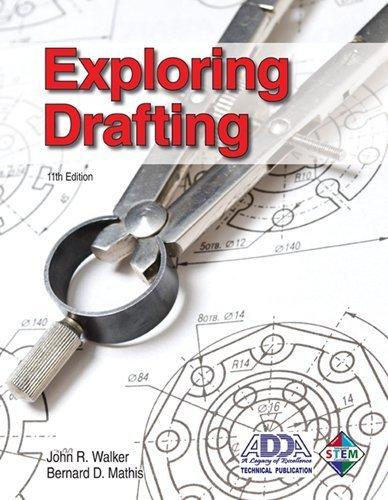 Exploring Drafting 11th Edition by Walker, John R.;...