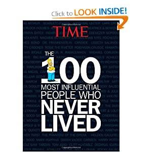 TIME The 100 Most Influential People Who Never Lived by Editors of Time Magazine