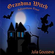 Grandma Witch: Adventure Four: Adventures of Alex and Katie Series (       UNABRIDGED) by Julia Gousseva Narrated by Rebecca Lea McCarthy