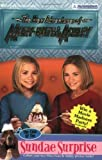 img - for New Adventures of Mary-Kate & Ashley #34: The Case of the Sundae Surprise: (The Case of the Sundae Surprise) book / textbook / text book